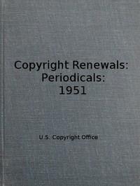 Copyright Renewals: Periodicals: 1951