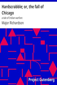 Hardscrabble; or, the fall of Chicago: a tale of Indian warfare