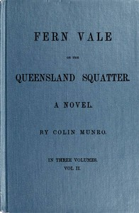Fern Vale; or, the Queensland Squatter. Volume 2