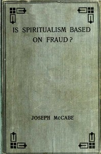 Cover of Is Spiritualism Based on Fraud? The Evidence Given by Sir A.C. Doyle and Others Drastically Examined