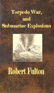 Torpedo War, and Submarine Explosions