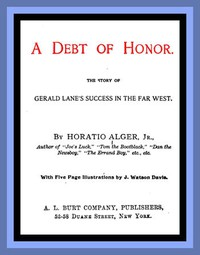 A Debt of Honor: The Story of Gerald Lane's Success in the Far West