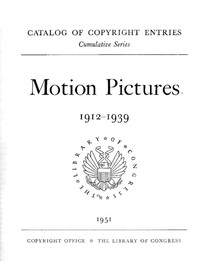 Cover of Motion pictures, 1912-1939: Catalog of Copyright Entries
