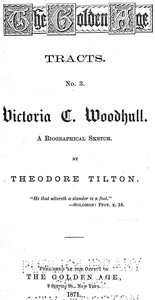 Victoria C. Woodhull: A Biographical Sketch