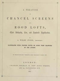 Cover of A Treatise on Chancel Screens and Rood LoftsTheir Antiquity, Use, and Symbolic Signification