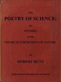 Cover of The Poetry of Science; or, Studies of the Physical Phenomena of Nature