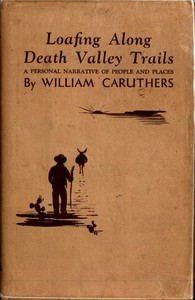 Cover of Loafing Along Death Valley Trails: A Personal Narrative of People and Places
