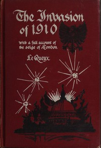 Cover of The Invasion of 1910, with a full account of the siege of London