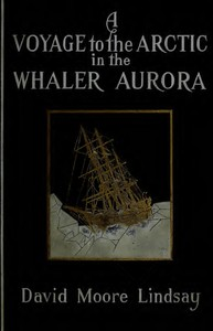 A Voyage to the Arctic in the Whaler Aurora