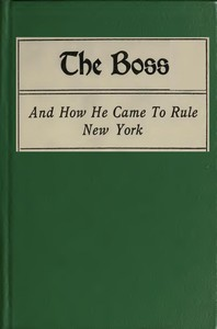 The Boss, and How He Came to Rule New York
