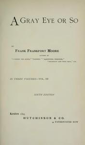 A Gray Eye or So. In Three Volumes—Volume III