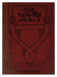 The Manager of the B. & A.: A Novel