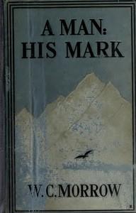A Man: His Mark. A Romance Second Edition
