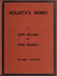 Hogarth's Works, with life and anecdotal descriptions of his pictures. Volume 2 (of 3)