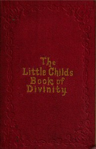 Cover of The Little Child's Book of Divinity or Grandmamma's Stories about Bible Doctrines