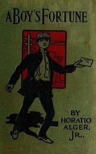 Cover of A Boy's Fortune; Or, The Strange Adventures of Ben Baker