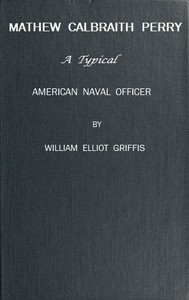 Cover of Matthew Calbraith Perry: A Typical American Naval Officer