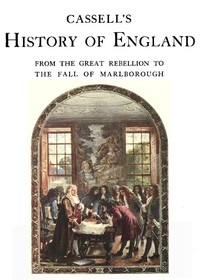 Cassell's History of England, Vol. 3 (of 8) From the Great Rebellion to the Fall of Marlborough.