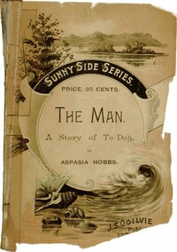 The Man: A Story of To-day