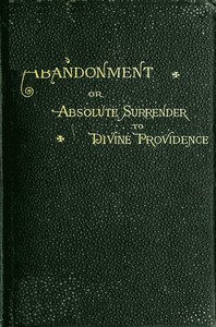 Cover of Abandonment; or, Absolute Surrender to Divine Providence