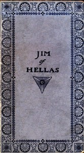 Cover of Jim of Hellas, or In Durance Vile; The Troubling of Bethesda Pool