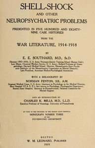 Shell-Shock and Other Neuropsychiatric ProblemsPresented in Five Hundred and Eighty-nine Case Histories from the War Literature, 1914-1918