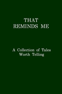 #freebooks – That Reminds Me: A Collection of Tales Worth Telling by Anonymous