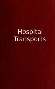 Cover of Hospital Transports A memoir of the Embarkation of the Sick and Wounded from the Peninsula of Virginia in the Summer of 1862