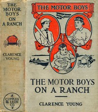The Motor Boys on a Ranch; or, Ned, Bob and Jerry Among the Cowboys