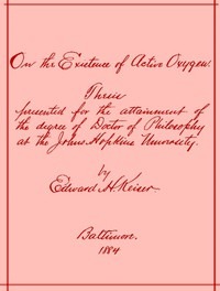 Cover of On the Existence of Active Oxygen Thesis Presented for the Attainment of the Degree of Doctor of Philosophy at the Johns Hopkins University