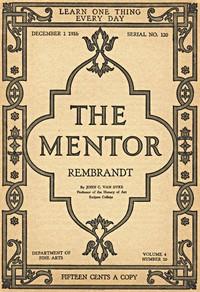 The Mentor: Rembrandt, Vol. 4, Num. 20, Serial No. 120, December 1, 1916