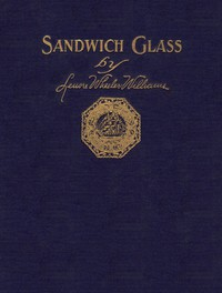 Cover of Sandwich Glass: A Technical Book for Collectors