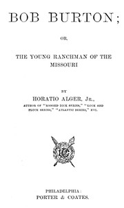 Cover of Bob Burton; or, The Young Ranchman of the Missouri