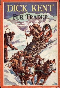 Dick Kent, Fur Trader