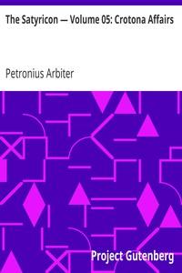 The Satyricon — Volume 05: Crotona Affairs
