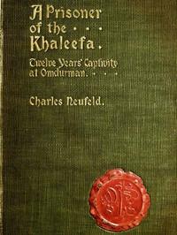 Cover of A Prisoner of the Khaleefa: Twelve Years Captivity at Omdurman