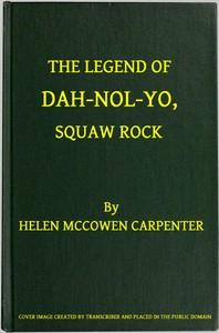 The Legend of Dah-nol-yo, Squaw Rock