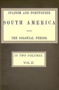 Cover of Spanish and Portuguese South America during the Colonial Period; Vol. 2 of 2