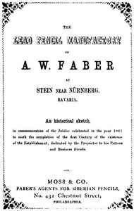 Cover of The Lead Pencil Manufactory of A. W. Faber at Stein near Nürnberg, Bavaria An Historical Sketch