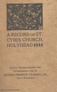 Cover of A Record of St. Cybi's Church, Holyheadand the Sermon preached after its Restoration, 1879