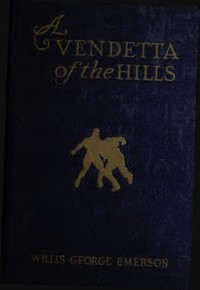 Cover of A Vendetta of the Hills
