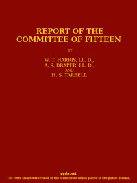 Cover of Report of the Committee of Fifteen Read at the Cleveland Meeting of the Department of Superintendence, February 19-21, 1884, with the Debate