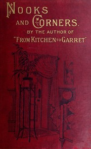 Nooks and Corners being the companion volume to 'From Kitchen to Garret'
