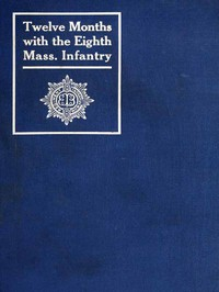 Cover of Twelve Months with the Eighth Massachusetts Infantry in the Service of the United States