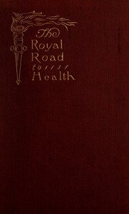 Cover of The Royal Road to Health; or, the Secret of Health Without Drugs