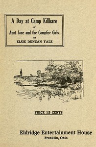 A Day at Camp Killkare; Or, Aunt Jane and the Campfire Girls
