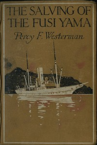 """Cover of The Salving of the """"Fusi Yama"""": A Post-War Story of the Sea"""