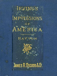 Cover of Henry Irving's Impressions of America Narrated in a Series of Sketches, Chronicles, and Conversations