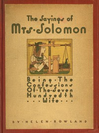 Cover of The Sayings of Mrs. Solomon being the confessions of the seven hundredth wife as revealed to Helen Rowland