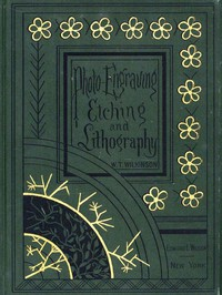 Cover of Photo-engraving, Photo-etching and Photo-lithography in Line and Half-toneAlso Collotype and Heliotype